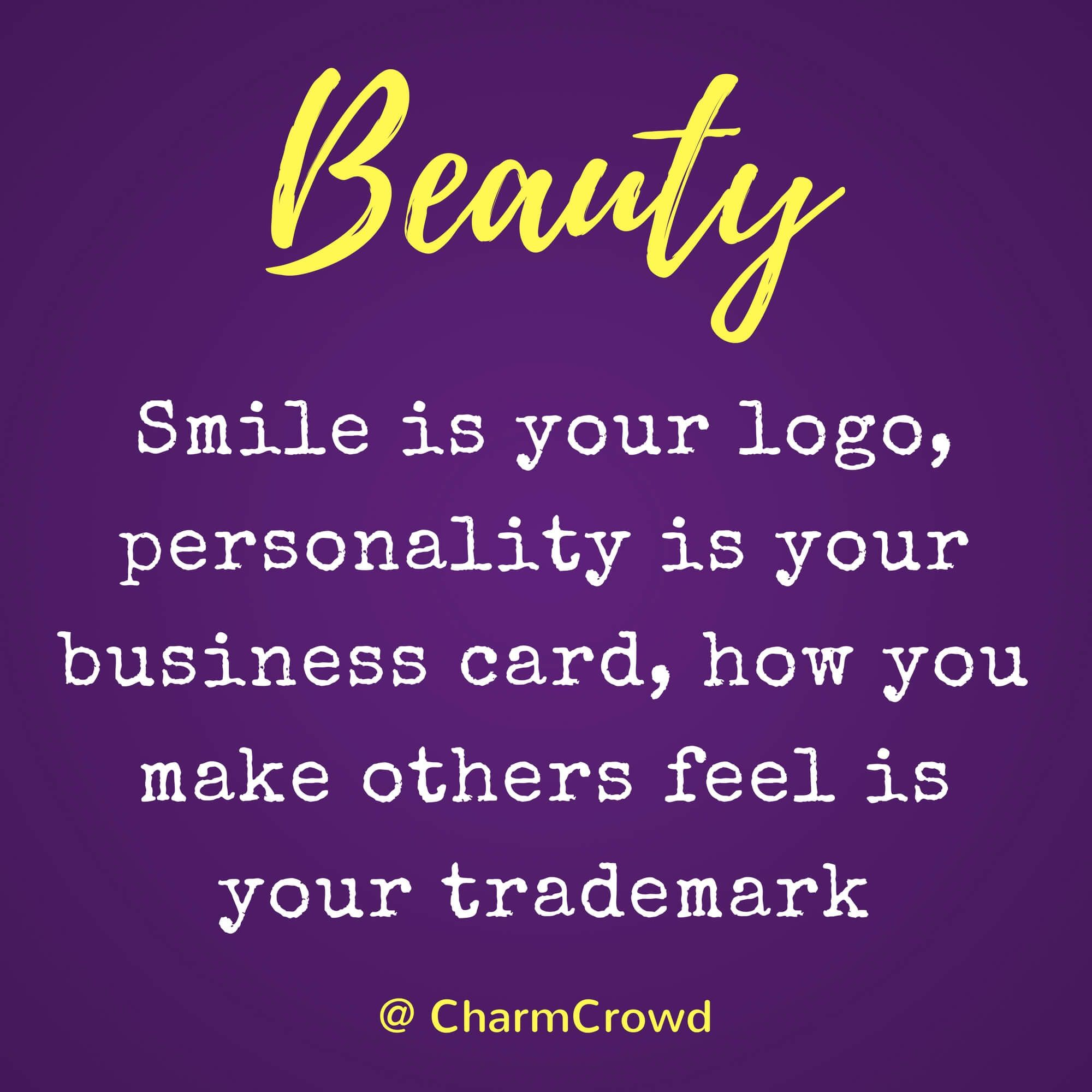 Quote 15 - Smile is your logo, personality is your business card ...