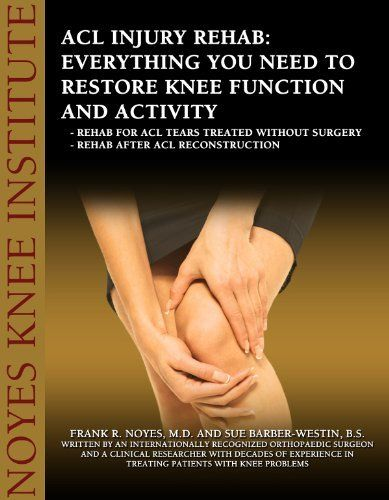 ACL Injury Rehabilitation: Everything You Need to Know to Restore Knee Function and Return to Activity by Sue Barber-Westin. $9.99. 135 pages. Publisher: Publish Green (October 15, 2012)