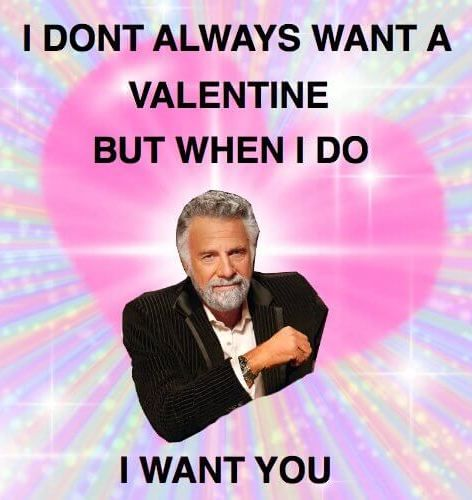 Crazy Valentines Day Memes For Best Friends Boyfriends And Girlfriends To Laugh Out Loud And Enjoy O Funny Valentine Memes Valentines Memes Funny Memes For Him