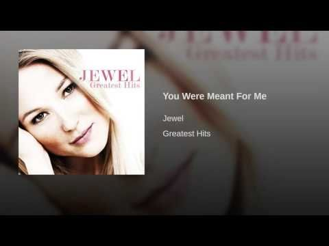 You Were Meant For Me - YouTube