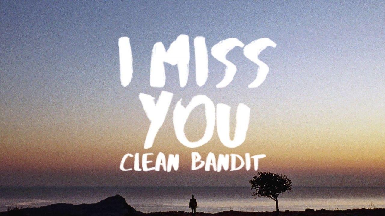 Clean Bandit I Miss You Lyrics Ft Julia Michaels Youtube