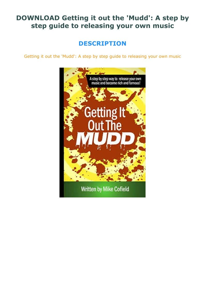 Download Getting It Out The Mudd A Step By Step Guide To How To Get How To Become Rich Step Guide