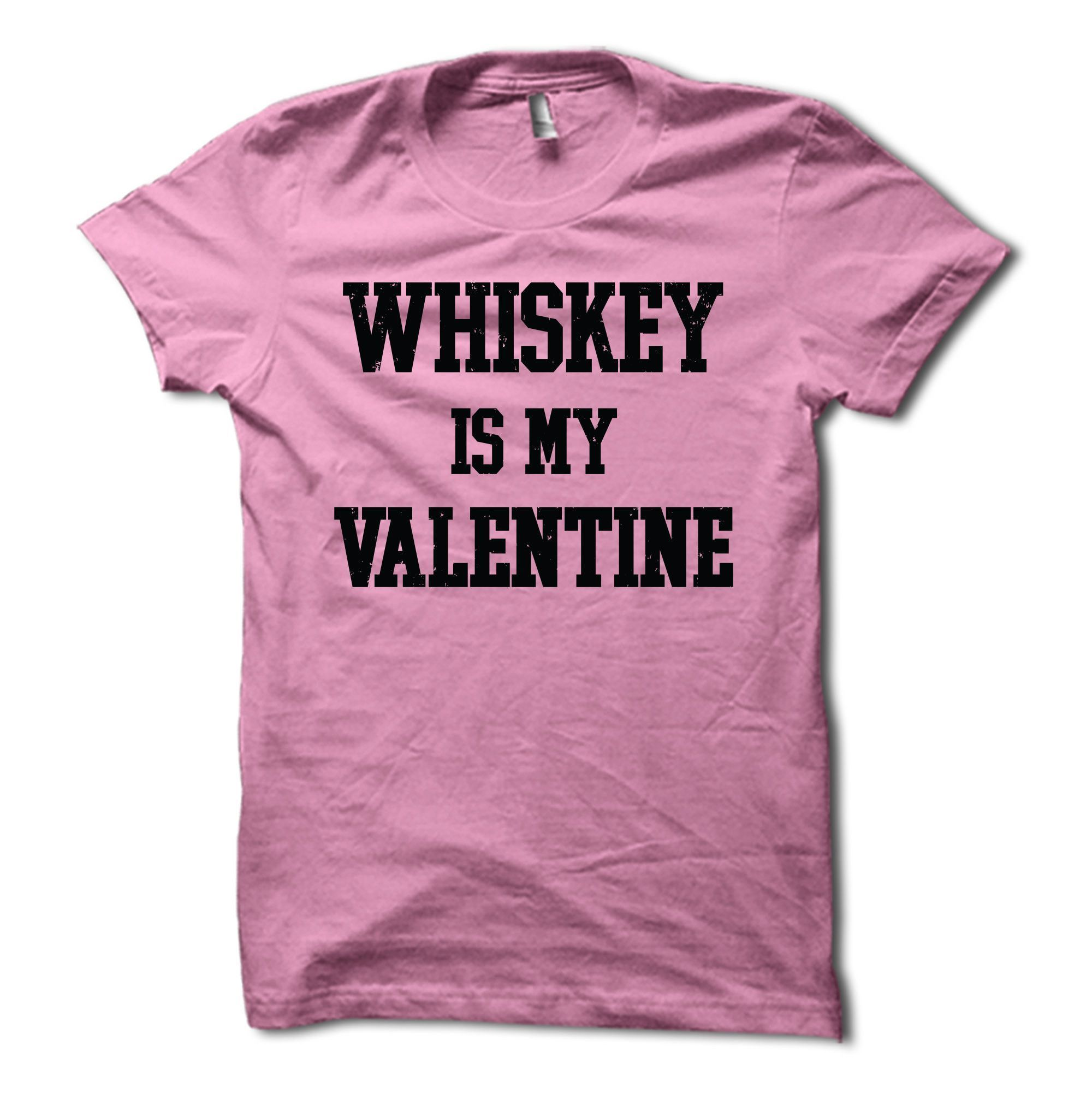87862591 Funny Valentines Day Shirt For Men - Whiskey Is My Valentine T-Shirt by HG  Apparel #MensT-shirts