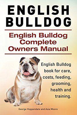 English Bulldog English Bulldog Complete Owners Manual English