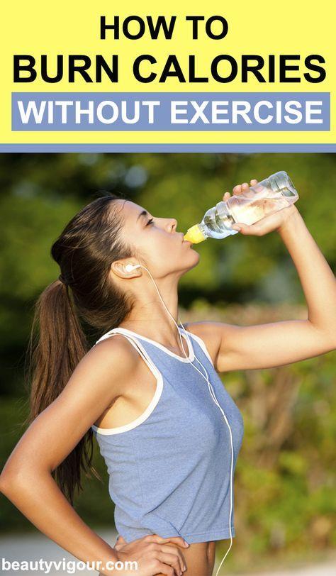 How to Burn Calories without Exercising   Burn calories ...