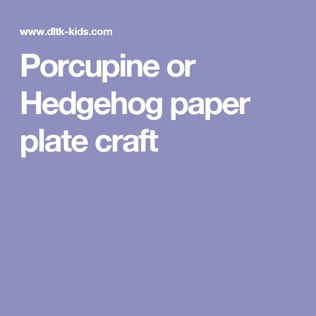 Porcupine or Hedgehog paper plate craft  sc 1 st  Pinterest & Porcupine or Hedgehog paper plate craft | Preschool Activities ...