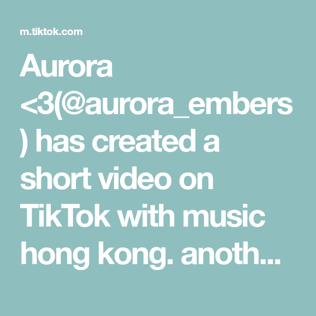 Aurora 3 Aurora Embers Has Created A Short Video On Tiktok With Music Hong Kong Another Lil Informative Video The Originals Bible Lessons Just A Reminder