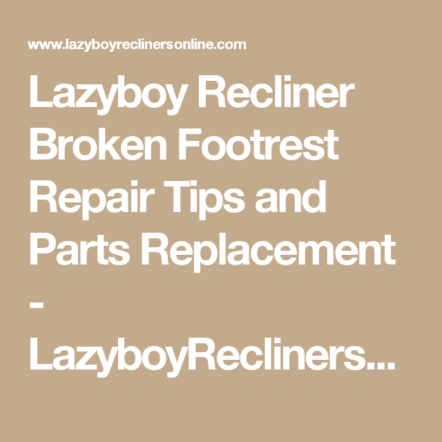 Amazing Lazyboy Recliner Broken Footrest Repair Tips And Parts Creativecarmelina Interior Chair Design Creativecarmelinacom