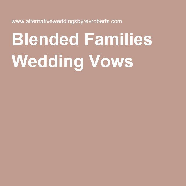 Blended Families Wedding Vows Blended Family Wedding Blended Family Wedding Ceremony Family Wedding