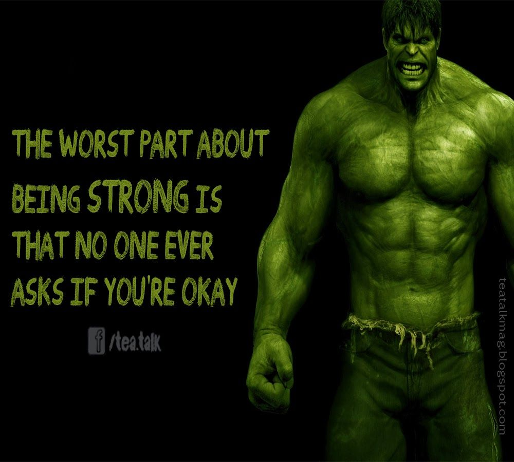 The Worst Part About Being Strong Is That No One Ever Asks