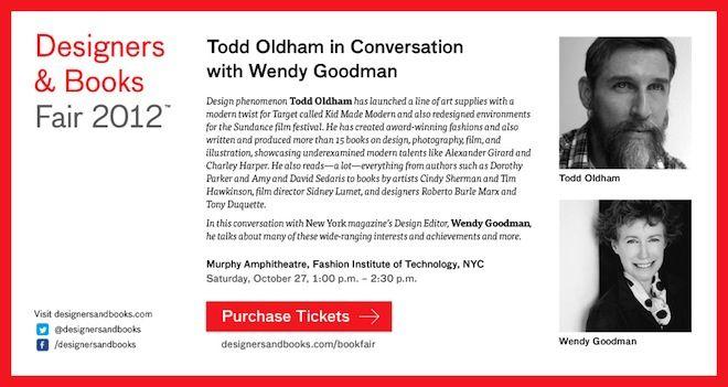 Todd Oldham in Conversation with Wendy Goodman of New York Magazine #design     Designers & Books Fair 2012 and 50 Books/50 Covers News | Designers & Books