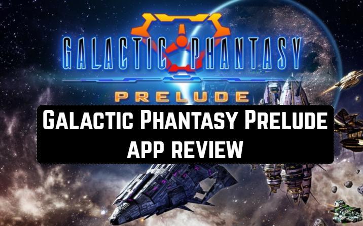 Galactic Phantasy Prelude app review
