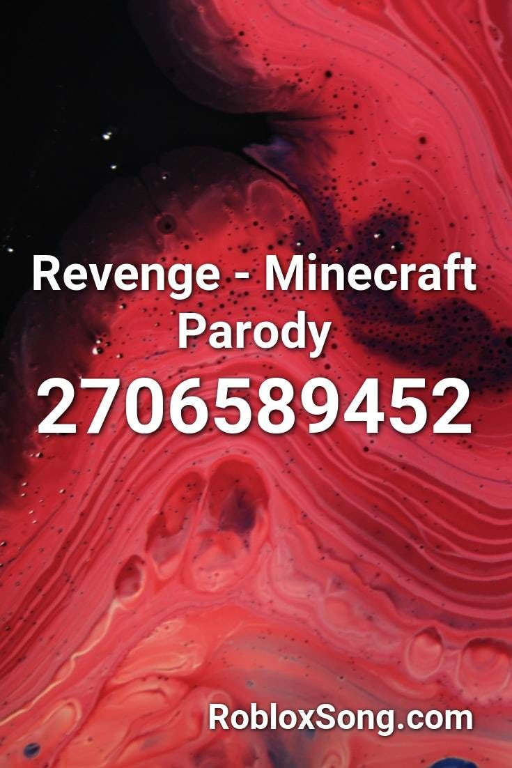 Revenge Minecraft Parody Roblox Id Roblox Music Codes In 2020 Roblox Revenge Parody