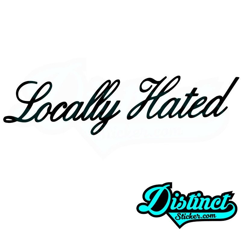 Locally hated sticker