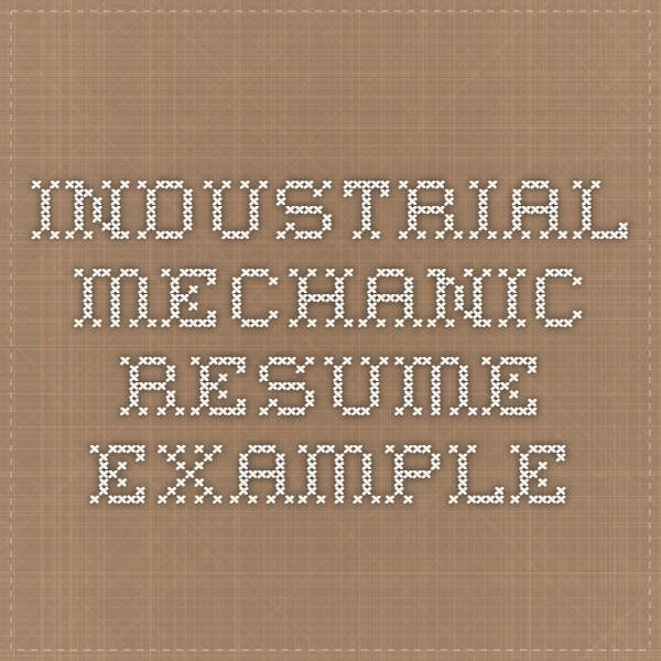 Industrial Mechanic Resume Example (With Images)