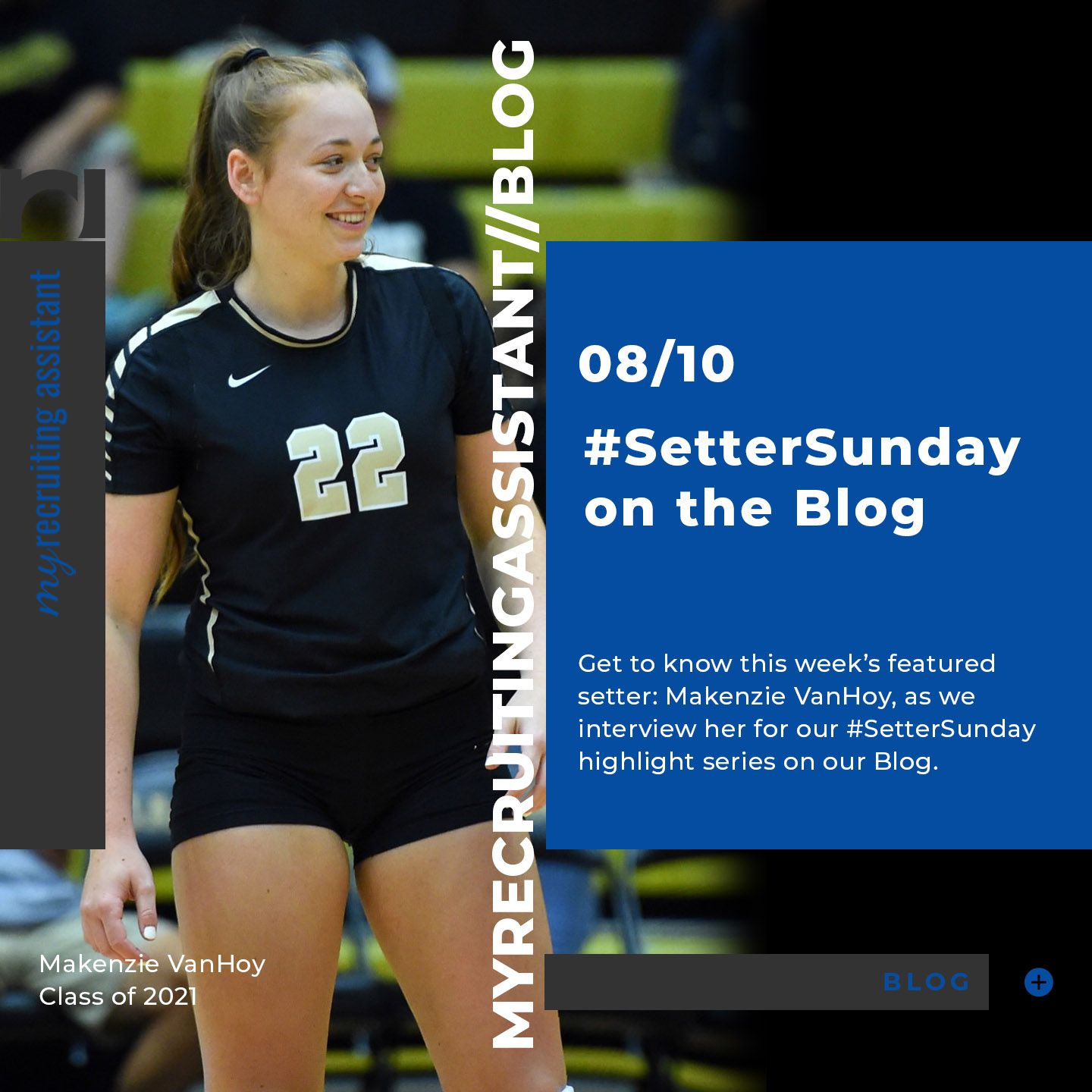 Setter Sunday With Makenzie Vanhoy Class Of 2021 In 2020 Blog Class Getting To Know Freshman