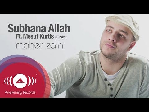 Maher Zain Ft Mesut Kurtis Subhana Allah Turkish Version Official Lyric Video Maher Zain Maher Zain Songs Lyrics