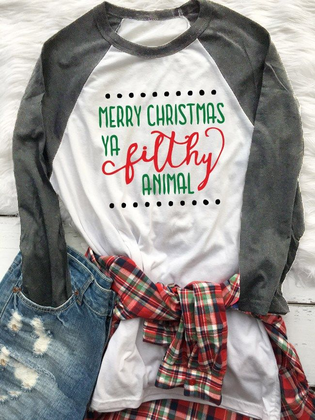 3ff568a9 Merry Christmas Ya Filthy Animal Raglan | Winter Fashion | Christmas ...