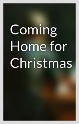 """""""Coming Home for Christmas"""" by DuncanSwallow - """"Not quite the Christmas he expected. Nor one that she would have predicted either.…"""""""