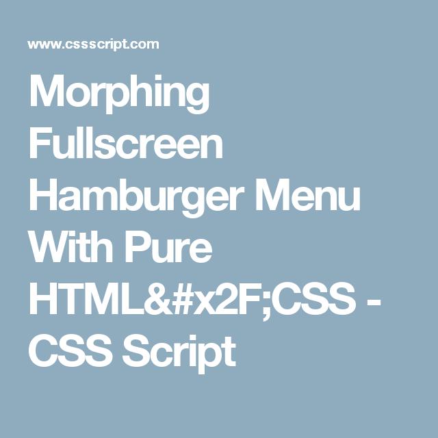 Morphing Fullscreen Hamburger Menu With Pure HTML/CSS - CSS Script