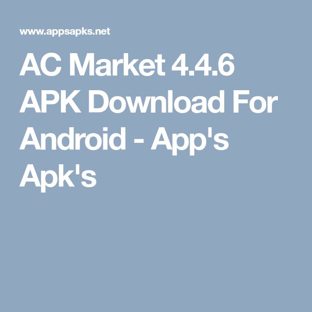 AC Market 4 4 6 APK Download For Android - App's Apk's | APK