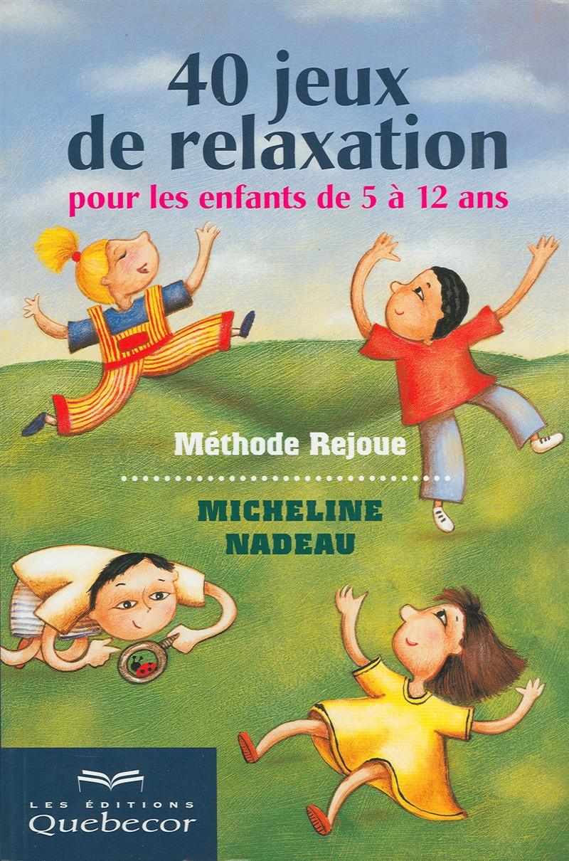 Jeux D'anniversaire Pour 5 Ans New Livre 40 Jeux De Relaxation Pour Les Enfants De 5 à 12 Ans en ...