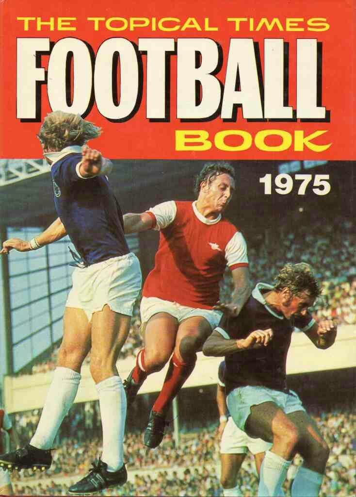 The Topical Times Football Book in 1975 featuring Arsenal v Leicester City on the cover.