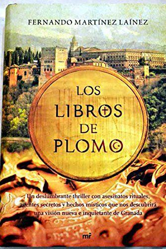 Los libros de plomo de Fernando Martínez Laínez https://www.amazon.es/dp/B00FF96MEY/ref=cm_sw_r_pi_dp_x_zJkmybETQ95KV