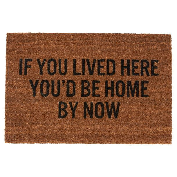 If You Lived Here Youd Be Cool By Now >> If You Lived Here Doormat Tinker Home House Design E Home Decor