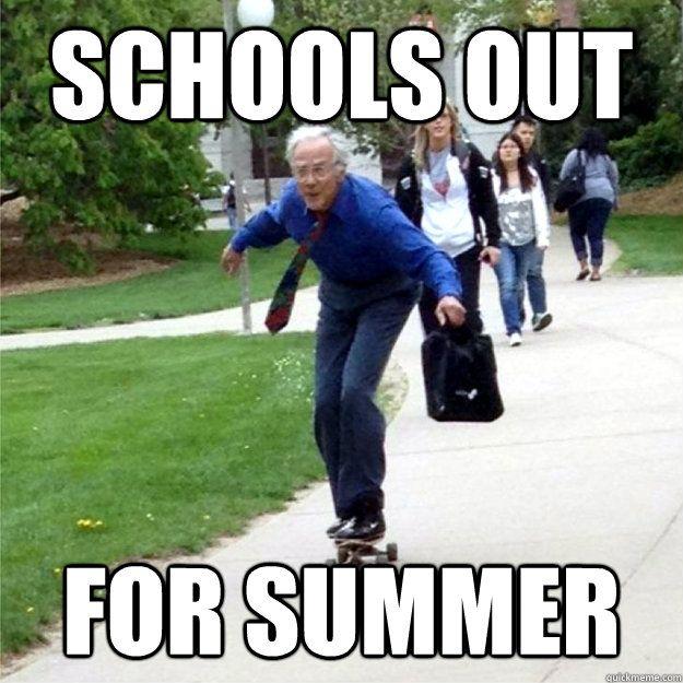 Image result for schools out for summer meme