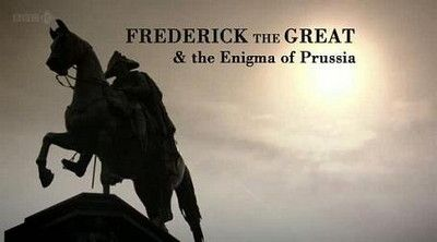 Frederick And The Great Enigma of Prussia