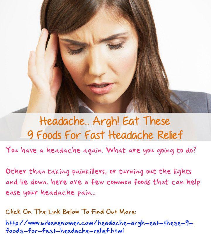 Headache argh eat these 9 foods for fast headache