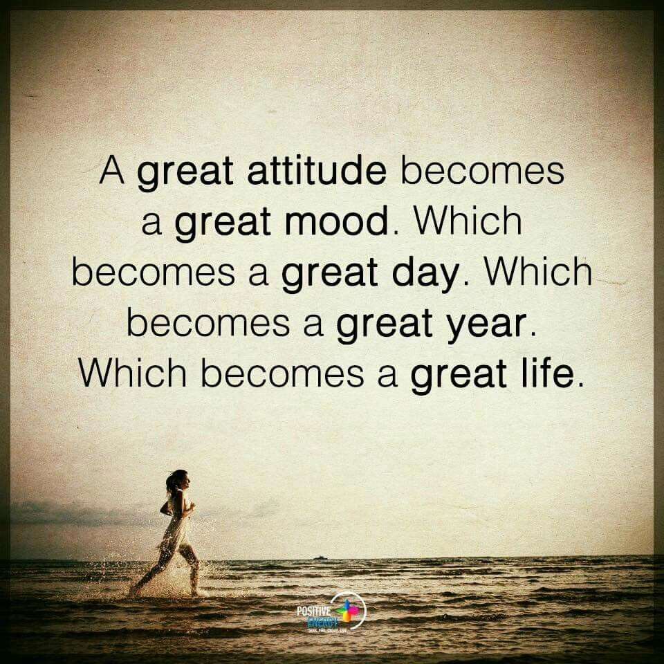 Have A Great Life Quotes A Great Attitude Leads To A Great Life Motivation  Pinterest