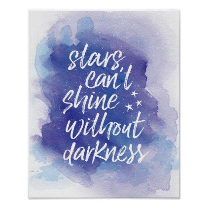 Stars Cant Shine Without Darkness Inspiring Print Zazzle