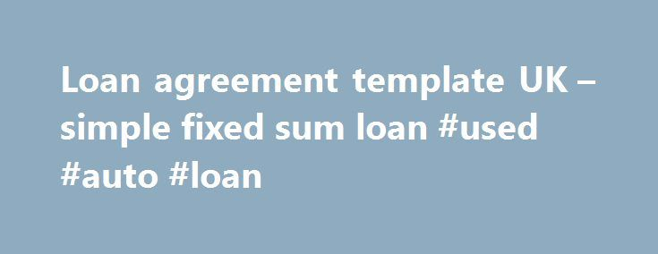 Loan Agreement Template Uk  Simple Fixed Sum Loan Used Auto
