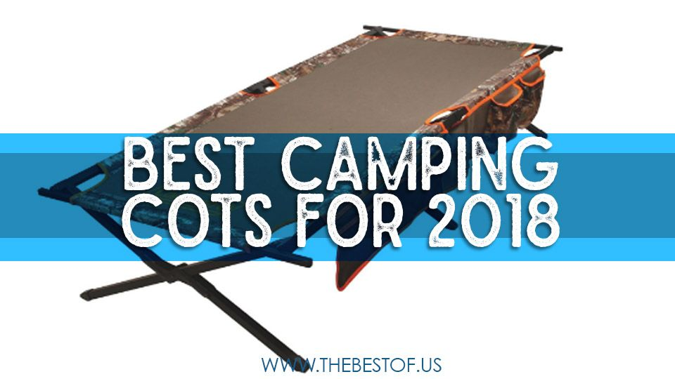 Best Camping Cots For  Weve Pulled The Best Selling Camping Cots List