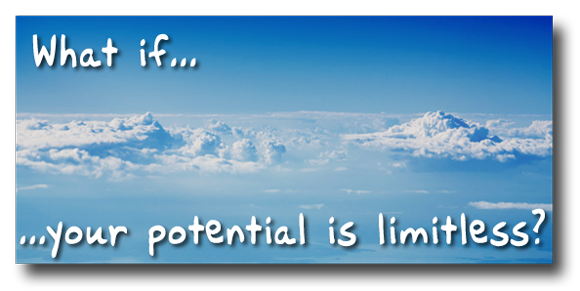 What if your potential is limitless?