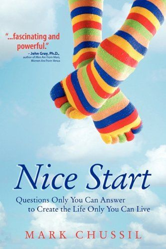 Nice Start: Questions Only You Can Answer to Create the Life Only You Can Live