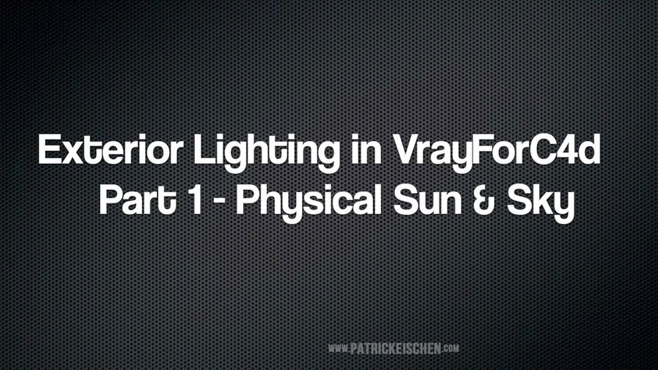 Exterior Lighting in VrayForC4D Part 1 Physical Sun