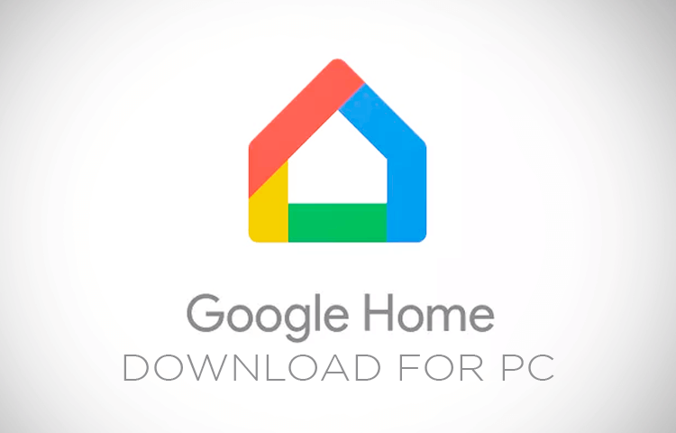 How To Download Google Home App For Pc Windows 7 8 10 In 2020 Google App Android Emulator
