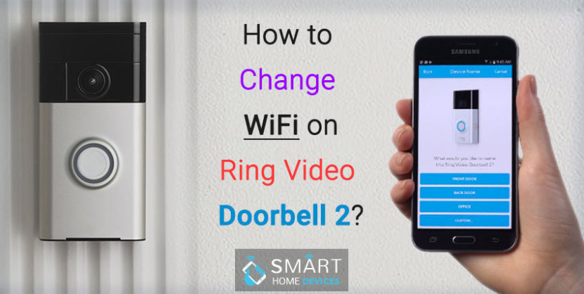 How To Change Wifi On Ring Video Doorbell 2 In 2020 Ring Video Doorbell Video Doorbell Wifi