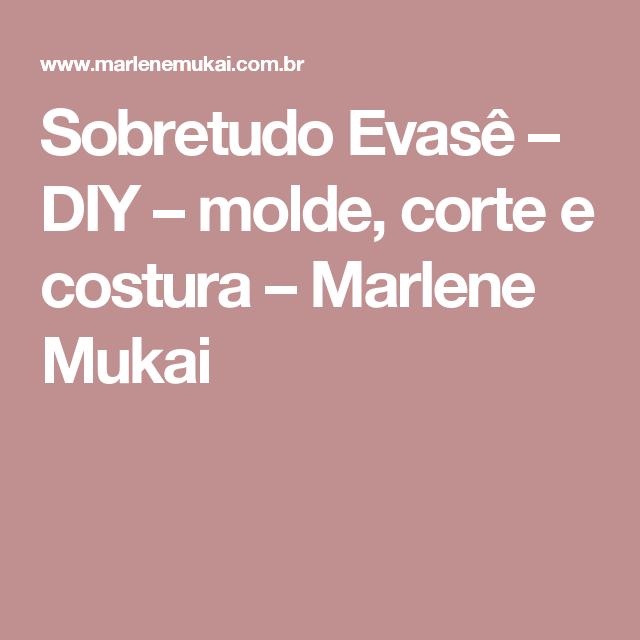 Sobretudo Evasê – DIY – molde, corte e costura – Marlene Mukai