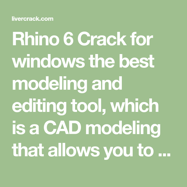 Rhino 6 Crack for windows the best modeling and editing tool