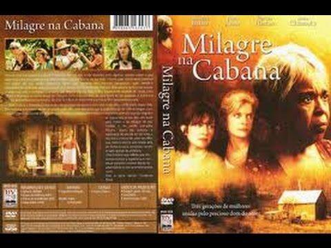 Milagre Na Cabana Assistir Filme Completo Dublado Filme Gospel