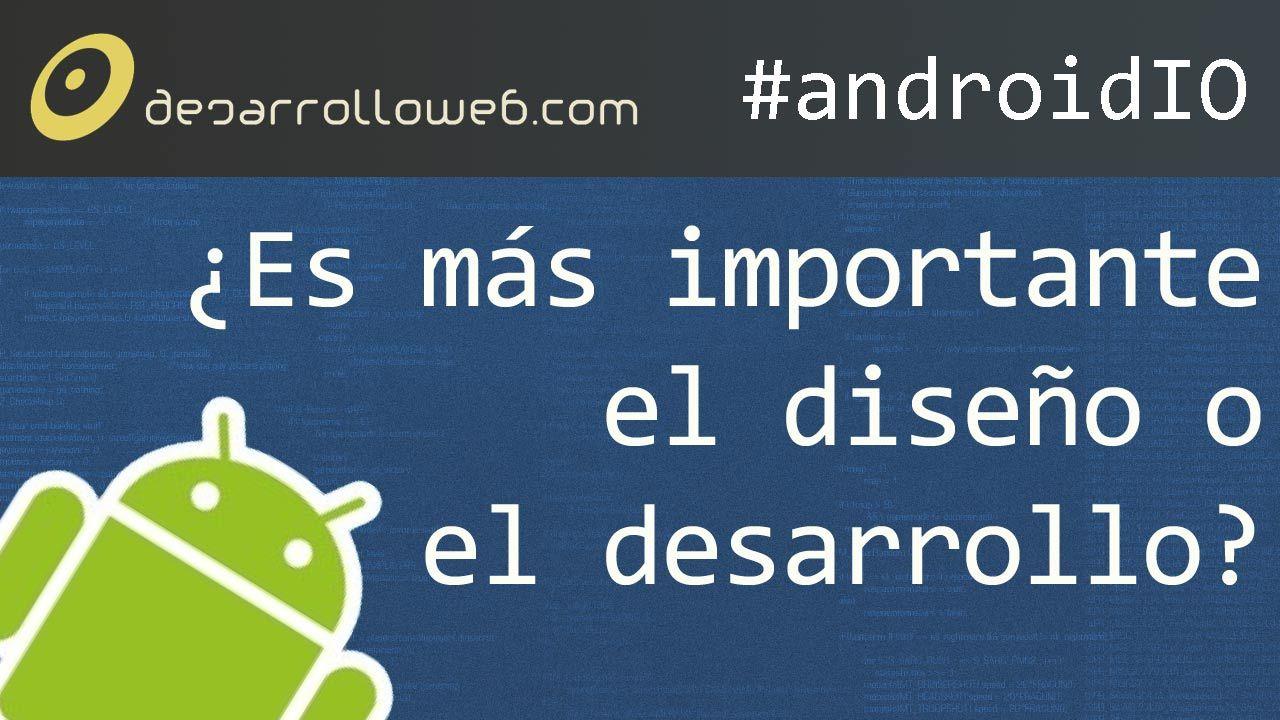 ¿Qué es más importante en una aplicación, el diseño o el desarrollo? #androidIO: http://www.desarrolloweb.com/en-directo/prelexdroid-desarrollo-aplicaciones-moviles-android-androidio-8581.html