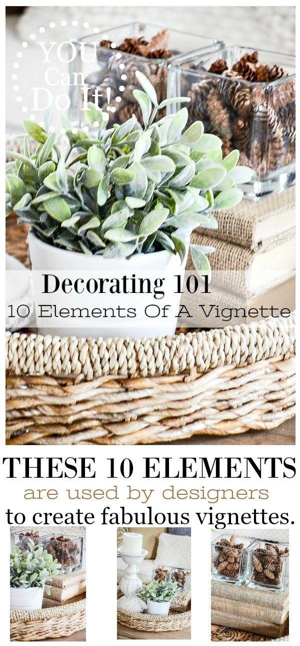 DECORATING 101- 10 ELEMENT OF A VIGNETTE | Vignettes, Decorating and ...