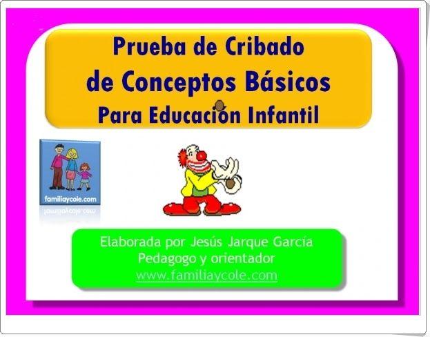 """Muy buena """"Prueba de Cribado de Conceptos Básicos para Educación Infantil"""", de familiaycole.com."""