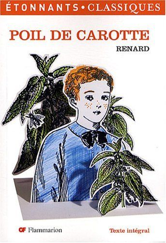 Poil de Carotte de Jules Renard et autres, http://www.amazon.fr/dp/208121220X/ref=cm_sw_r_pi_dp_3qoLtb1TX7H9Y