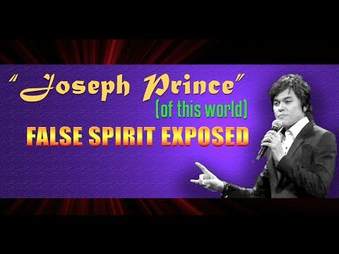 JOSEPH PRINCE (of this world) FALSE SPIRIT EXPOSED - YouTube