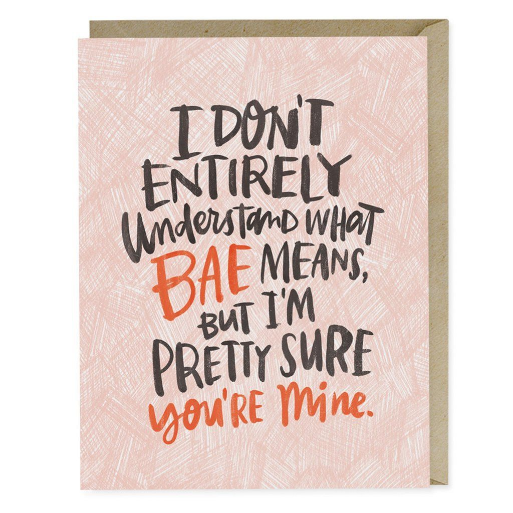 Card - I Don't Entirely Understand What Bae Means